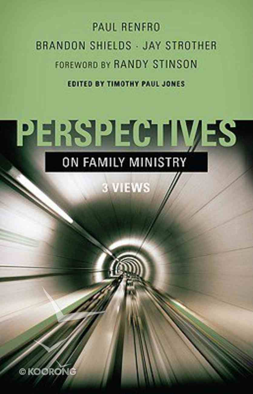 Perspectives on Family Ministry: 3 Views Paperback