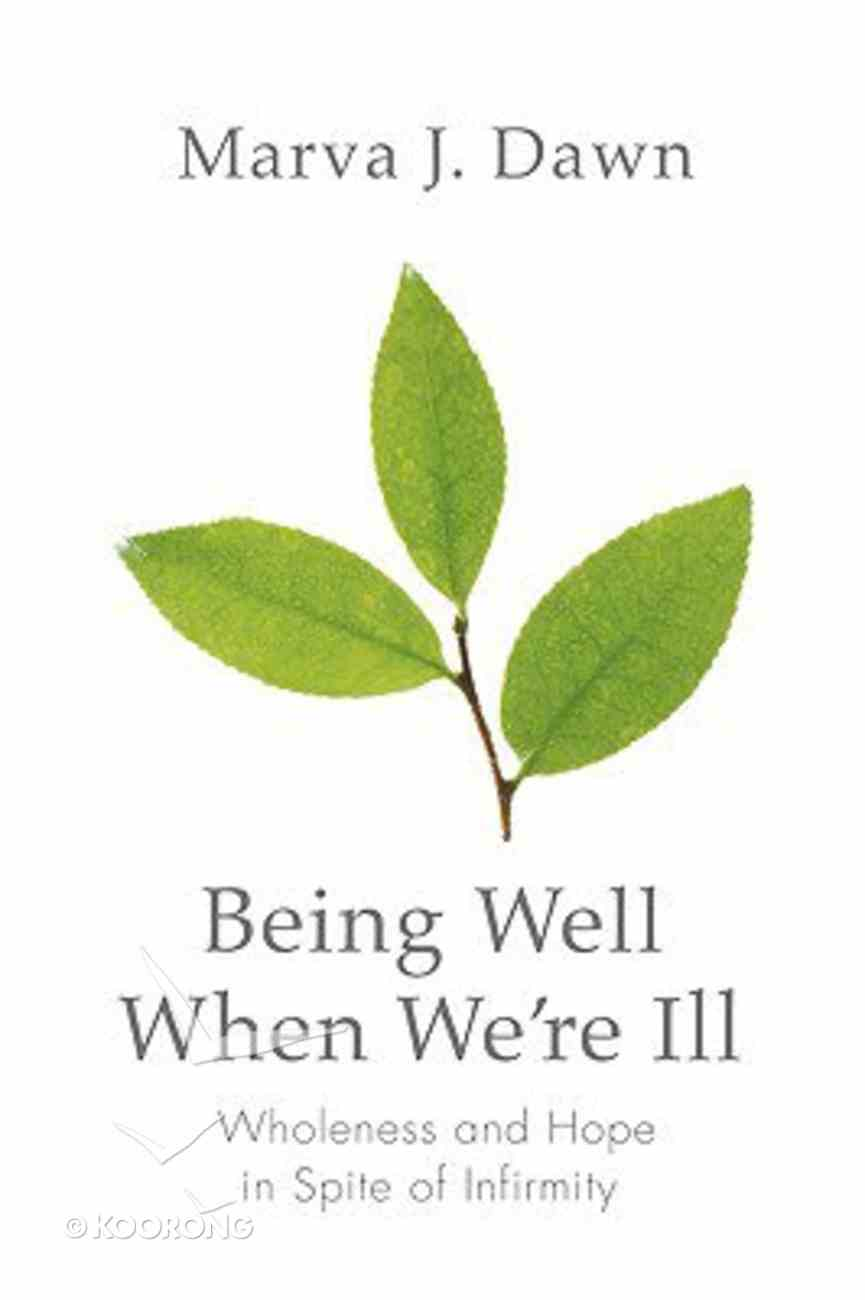 Being Well When We're Ill Paperback