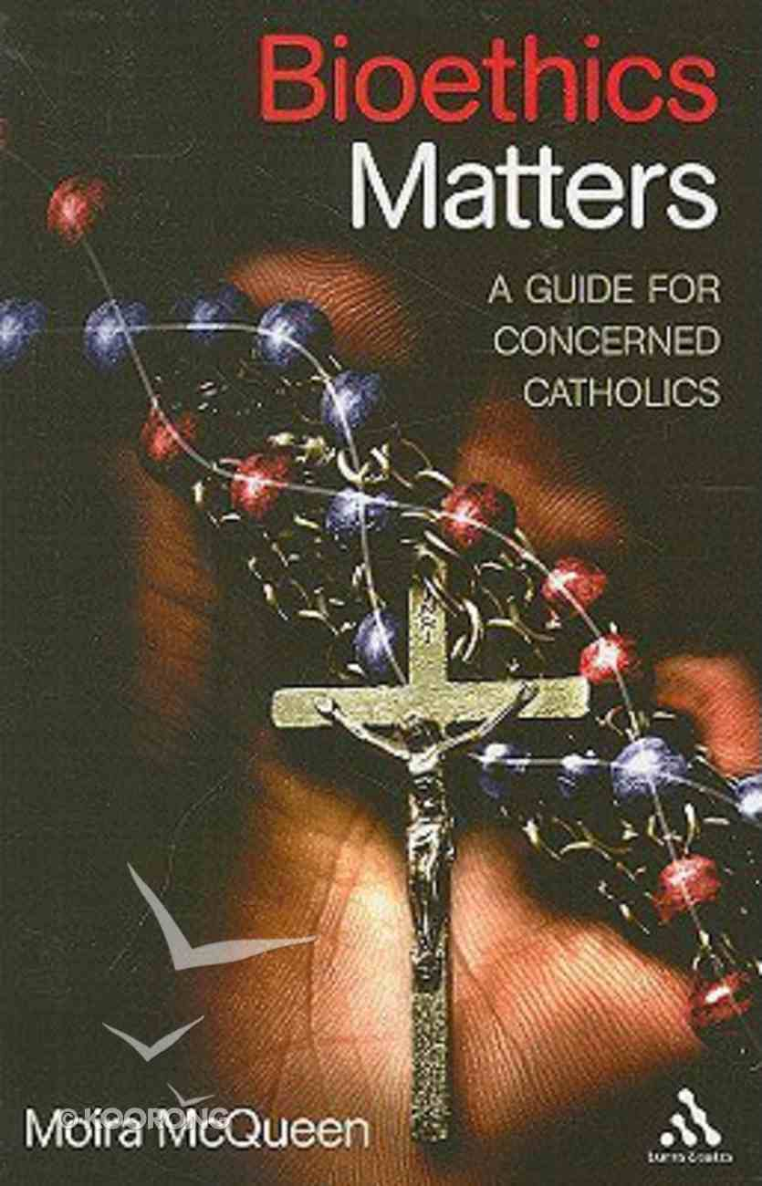 Bioethics Matter Paperback