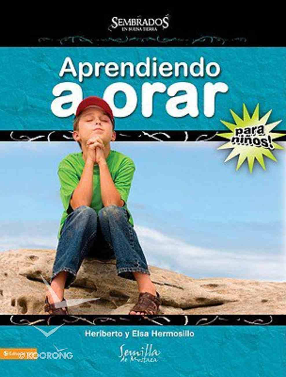 Aprendiendo a Orar Para Ninos (Learning To Pray For Children) Paperback