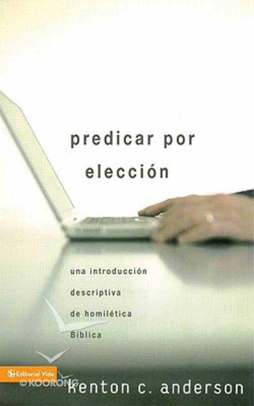 Predicar Por Eleccion (Choosing To Preach) Paperback