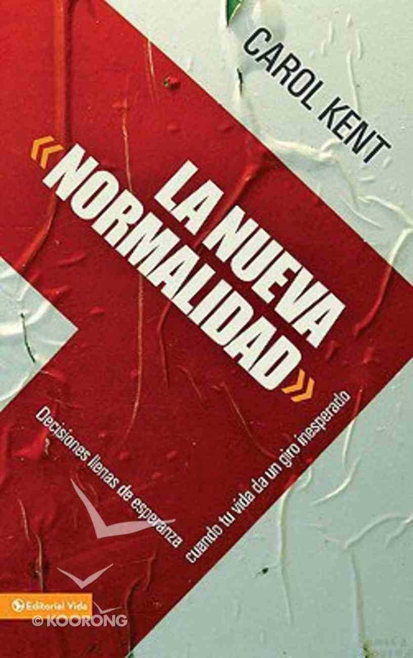 La Nueva Normalidad New Kind Of Normal By Carol Kent Koorong