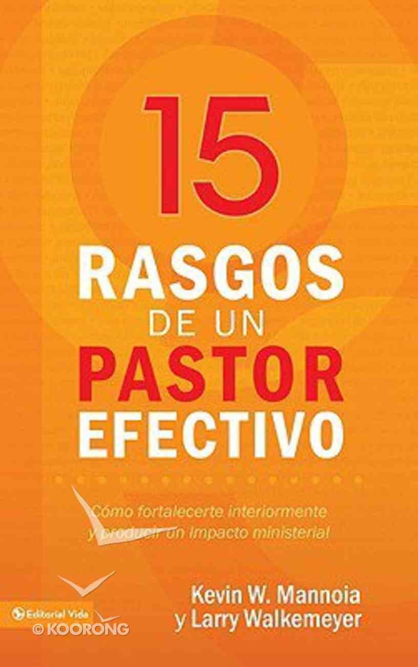 15 Rasgos De Un Pastor Efectivo (15 Characteristics Of Effective Pastors) Paperback