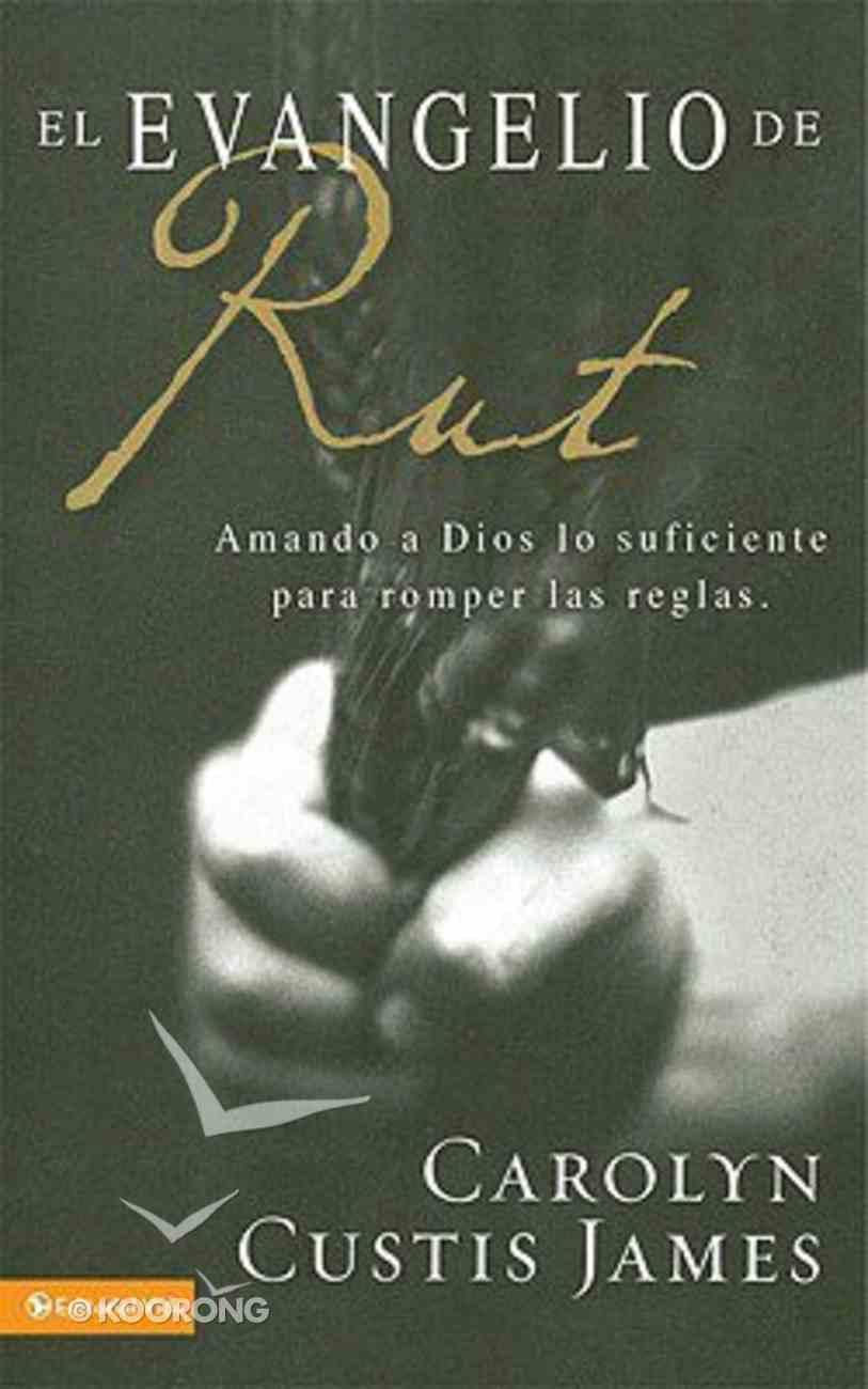 El Evangelio De Rut (Gospel Of Ruth) Paperback