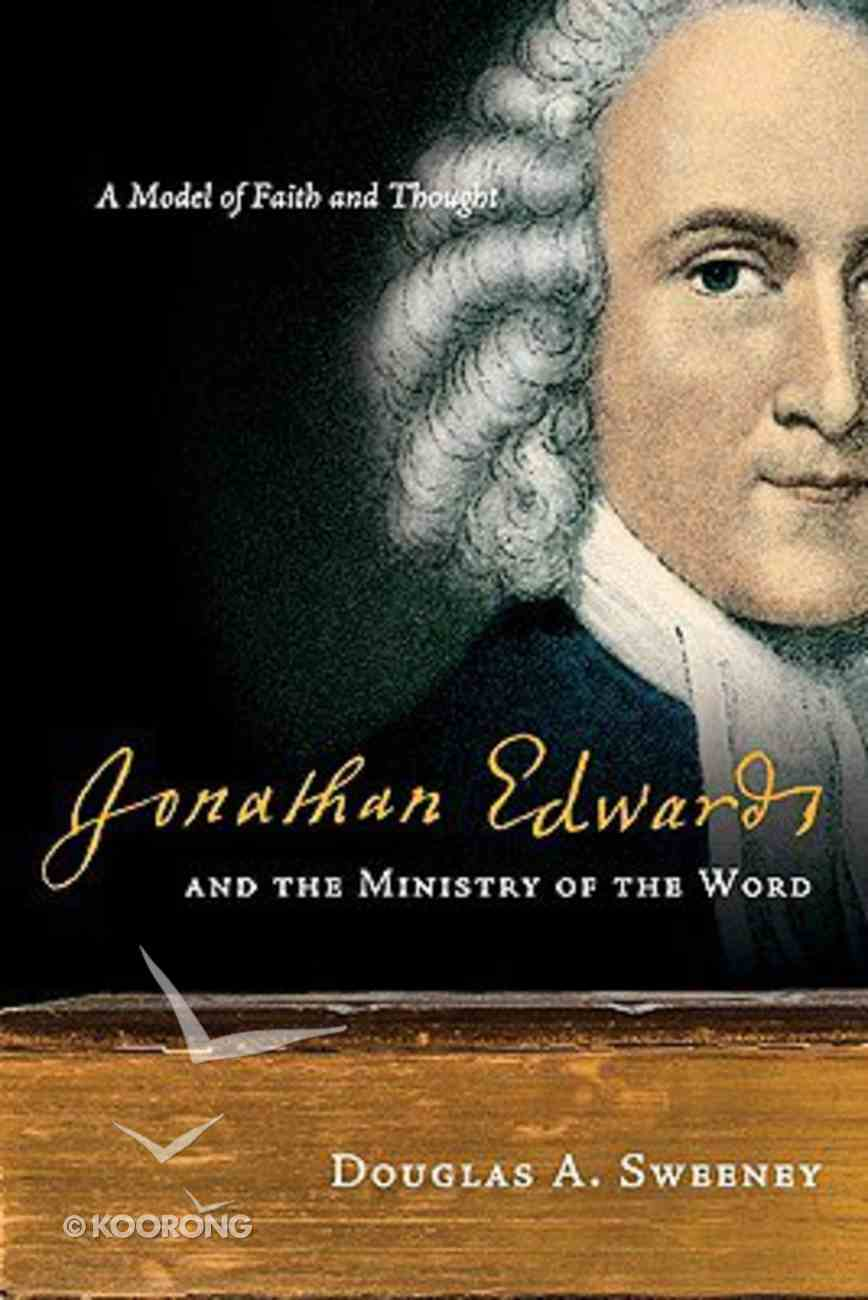 Jonathan Edwards and the Ministry of the Word Paperback