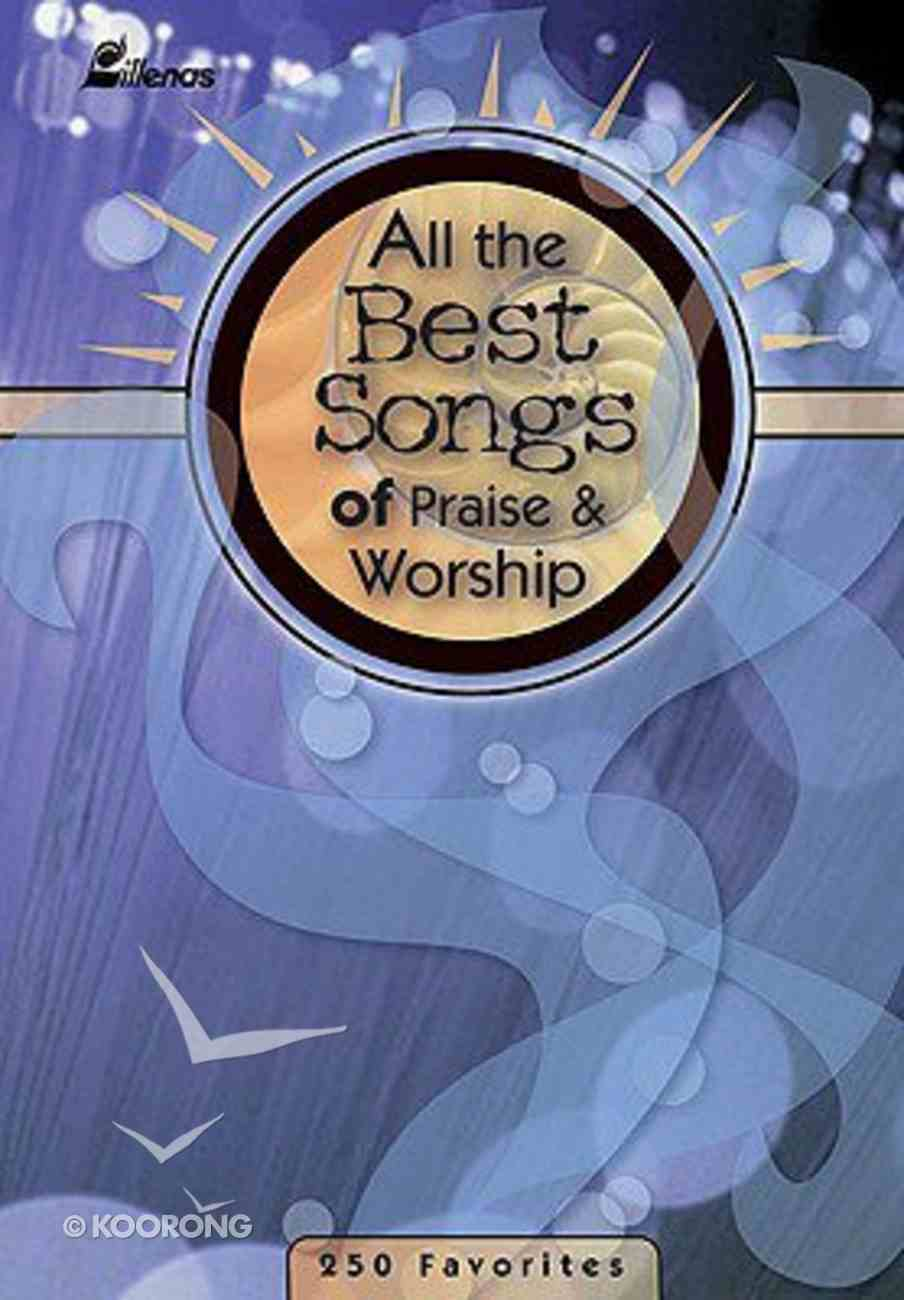 All the Best Songs of Praise and Worship (Music Book) Paperback