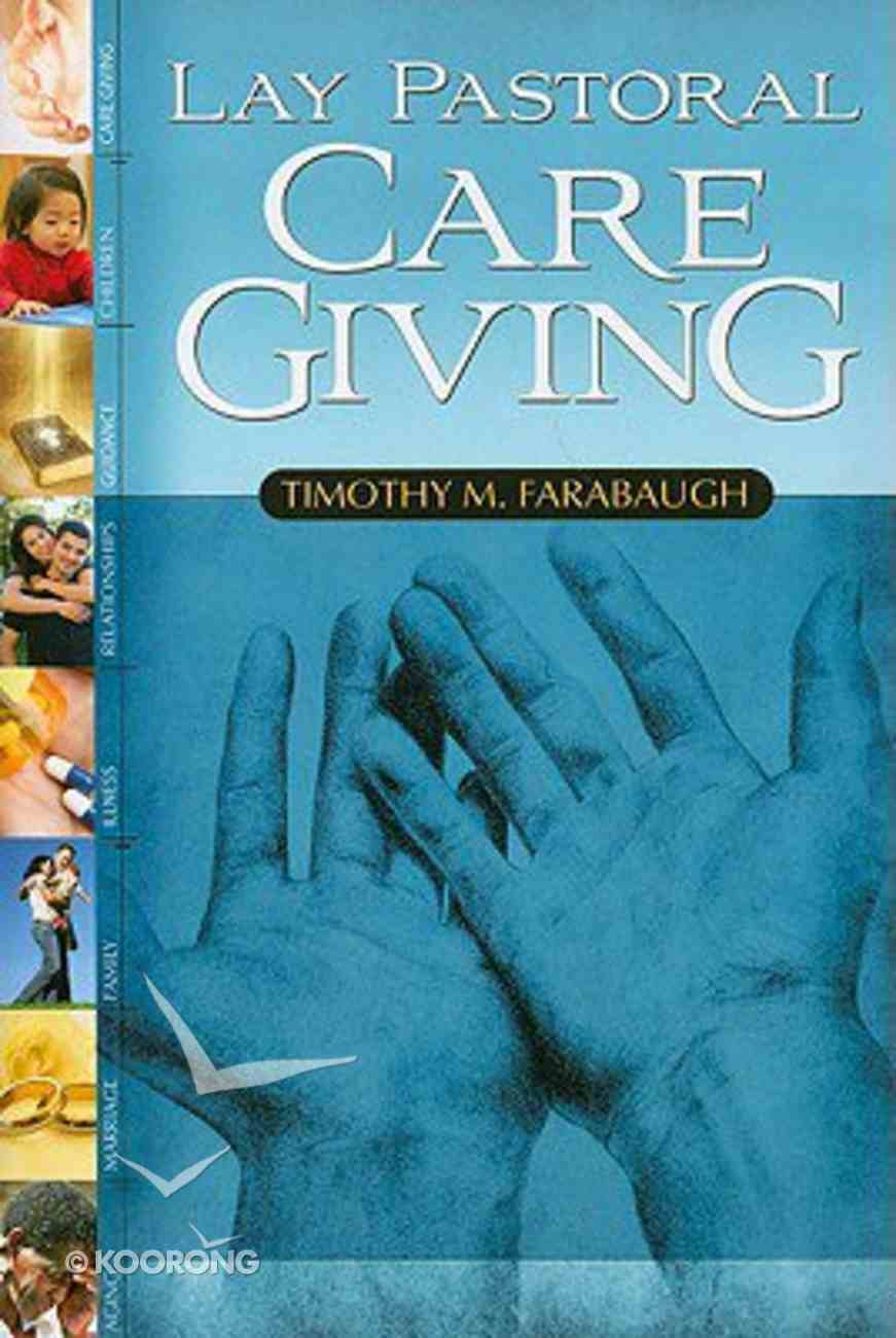 Lay Pastoral Care Giving Paperback