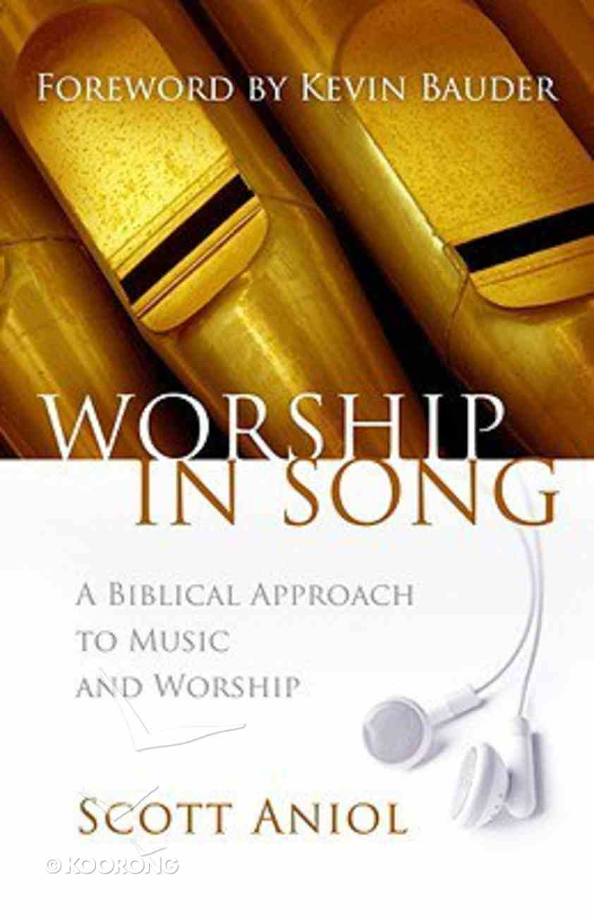 Worship in Song: A Biblical Approach to Music and Worship Paperback