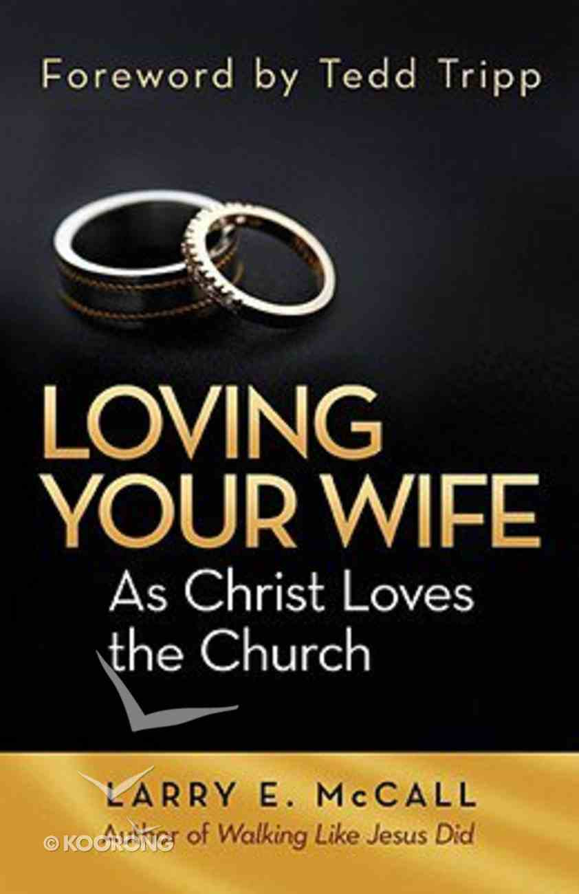 Loving Your Wife as Christ Loves the Church Paperback