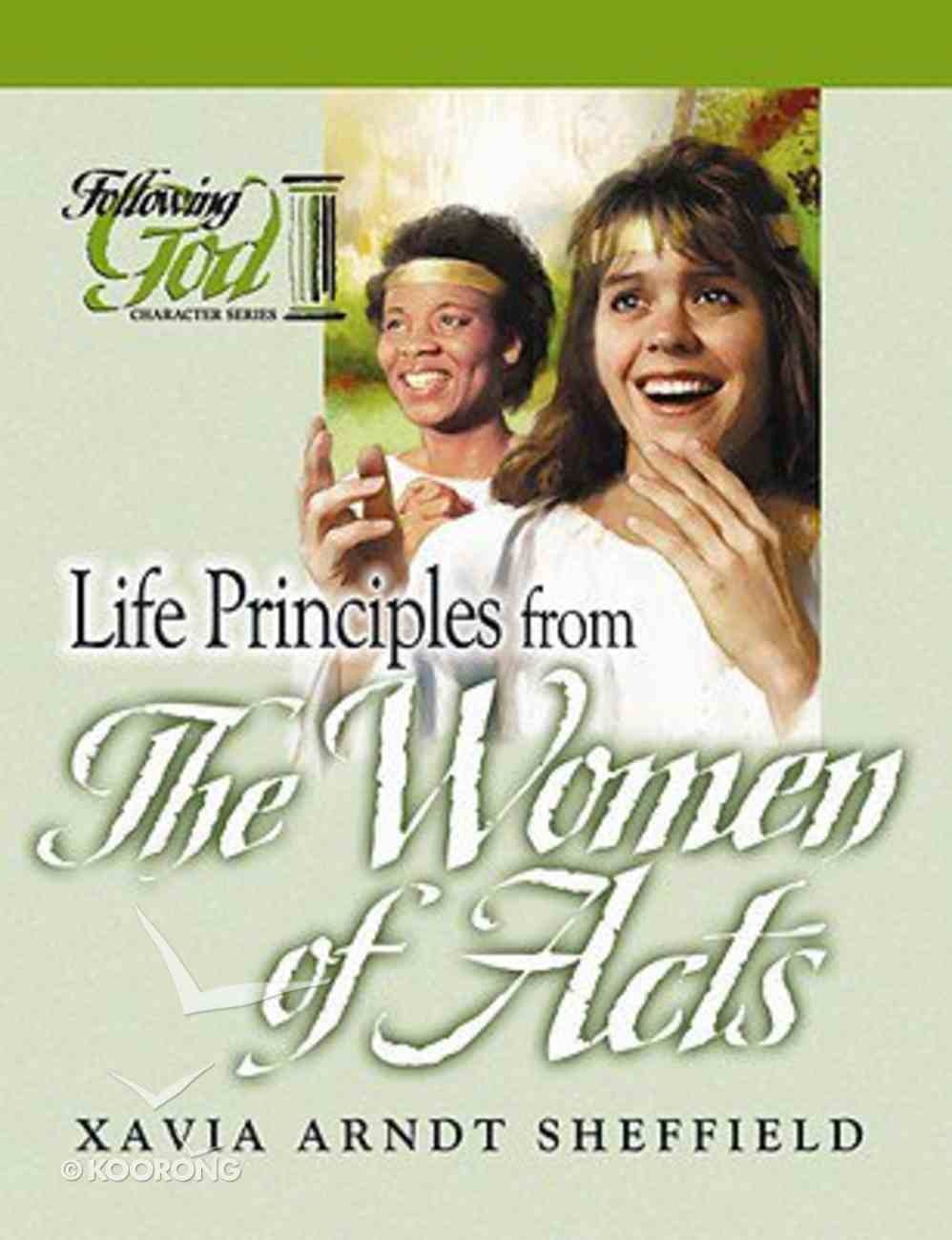 Life Principles From the Women of Acts (Following God: Discipleship Series) Paperback