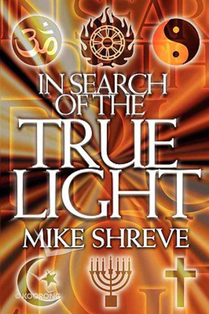 In Search of the True Light Paperback