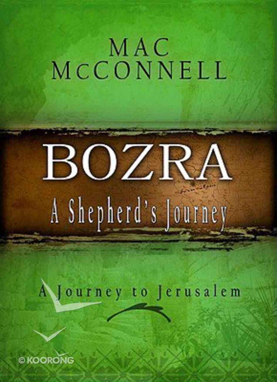 The Bozra, Shepherds Journey (#03 in The Journeys Series) Hardback