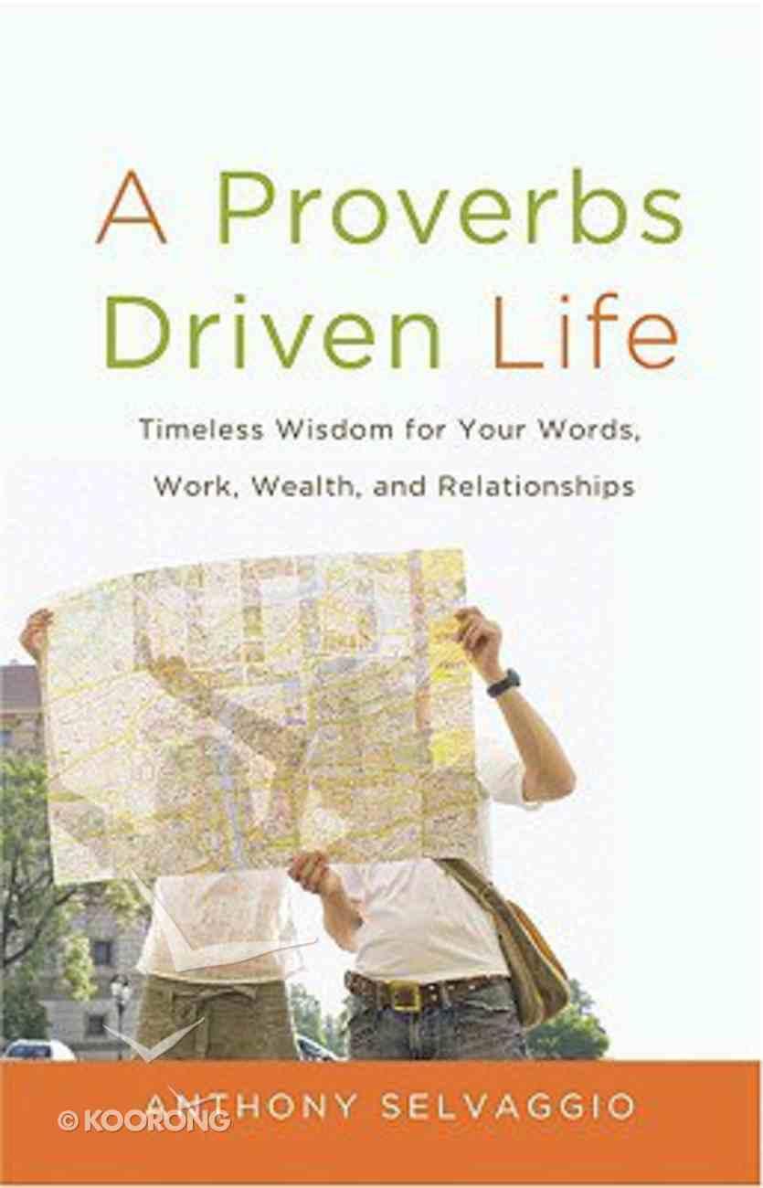 A Proverbs Driven Life Paperback