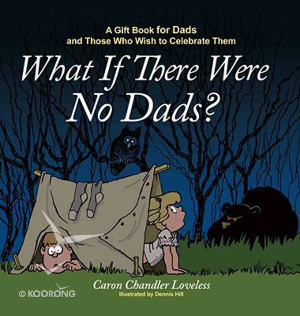 What If There Were No Dads? Hardback