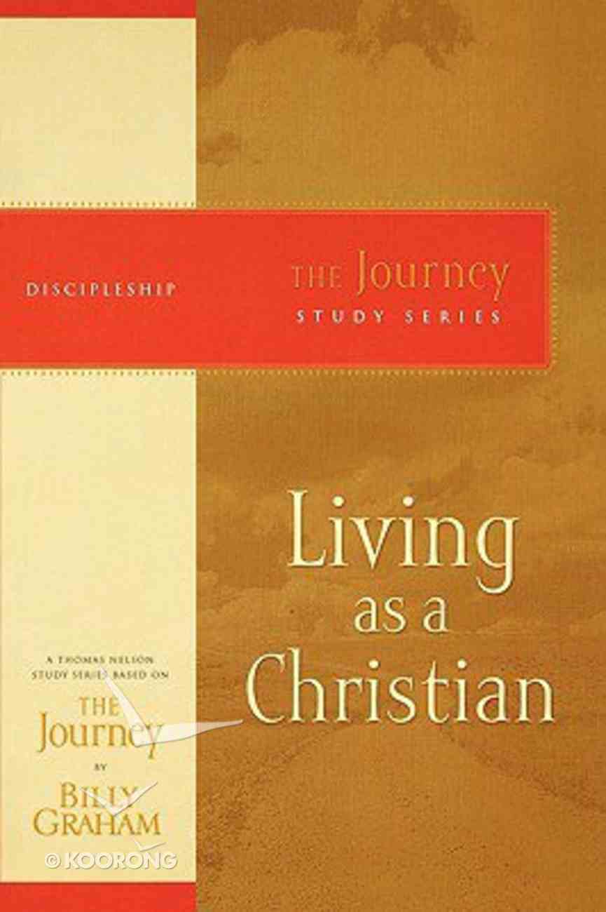 Living as a Christian (Journey Study Series) Paperback