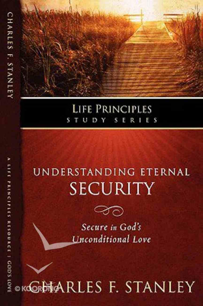 Understanding Eternal Security (Life Principles Study Series) Paperback