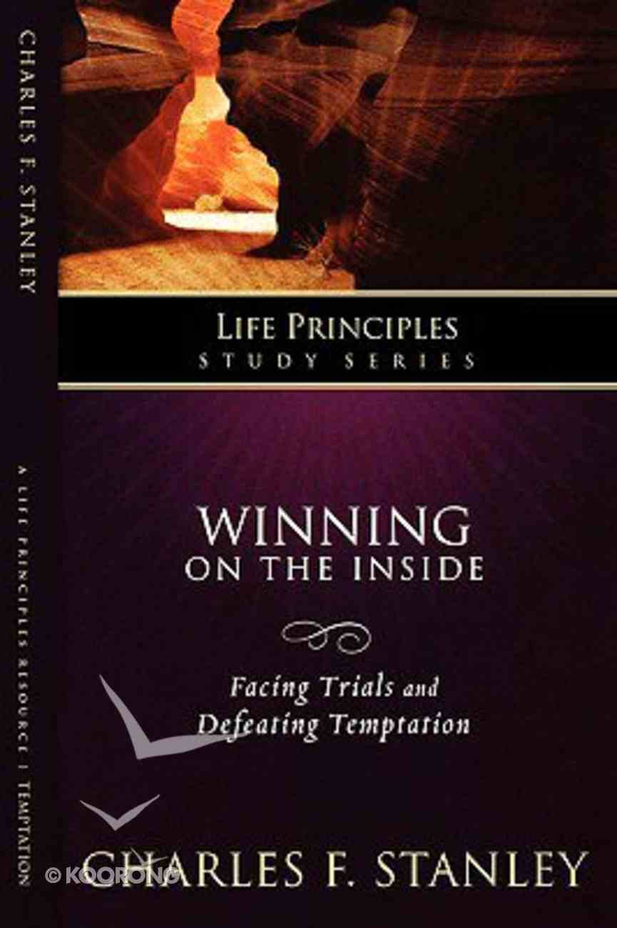 Winning on the Inside (Life Principles Study Series) Paperback