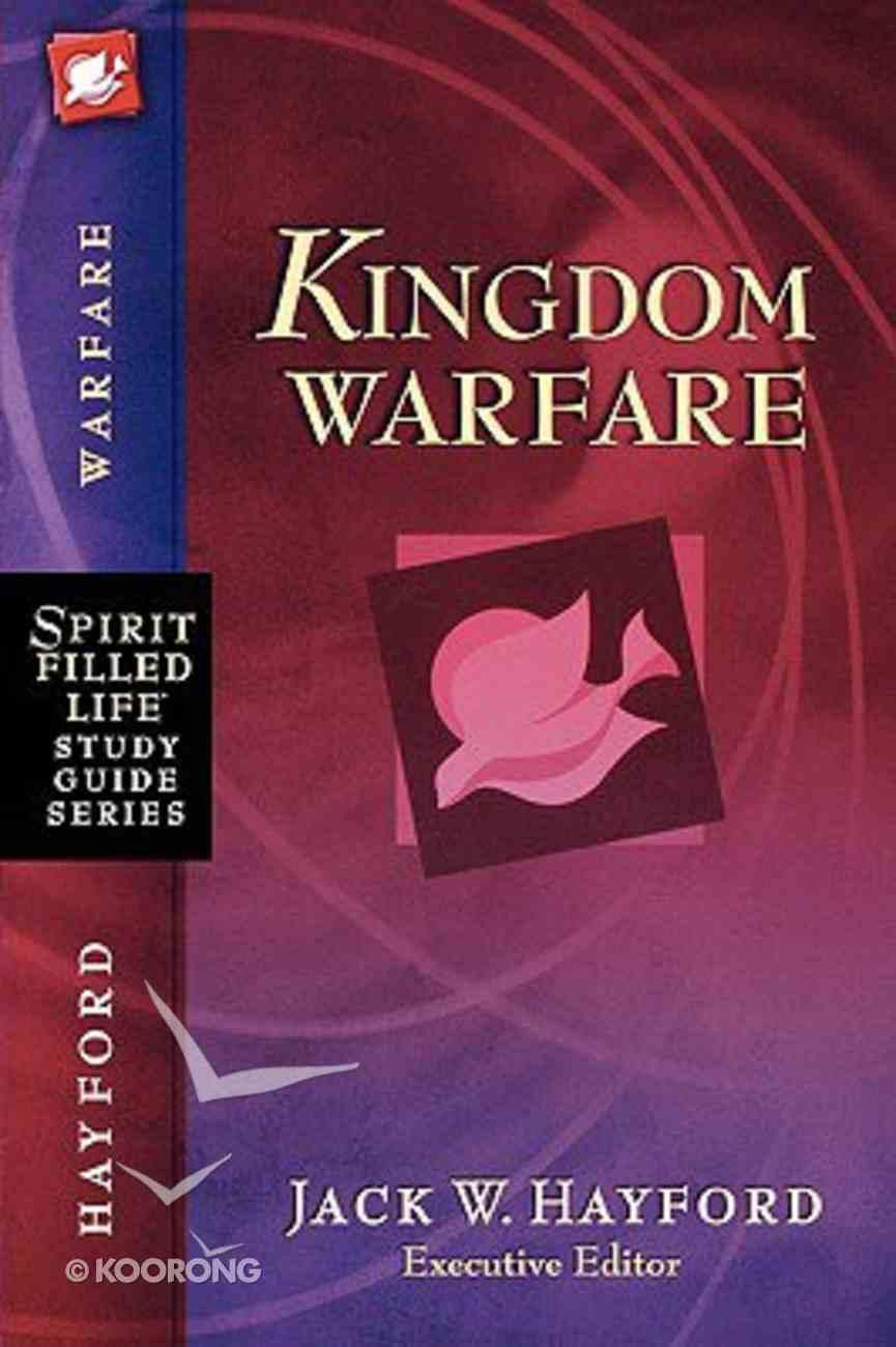 Splsg: Kingdom Warfare (Spirit-filled Life Study Guide Series) Paperback