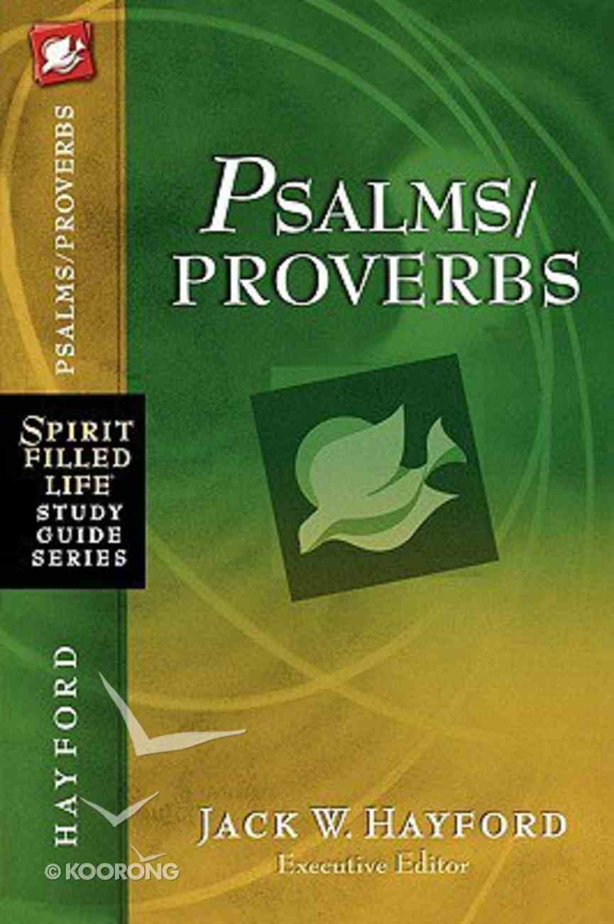 Psalms/Proverbs (Spirit-filled Life Study Guide Series) Paperback