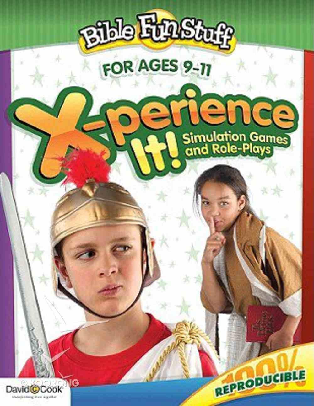 X-Perience It! (Reproducible) (Ages 9-11) (Bible Fun Stuff Series) Paperback