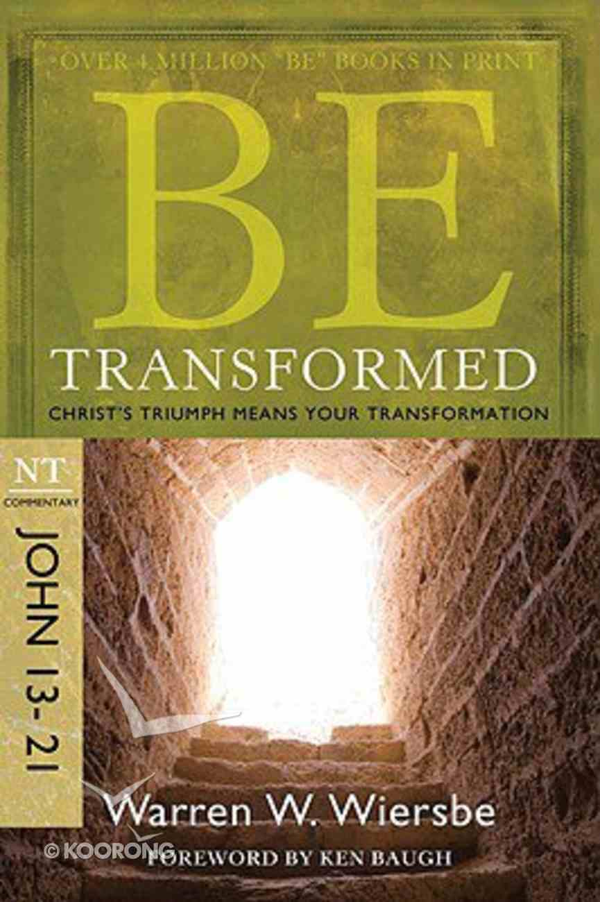 Be Transformed (John 13-21) (Be Series) Paperback