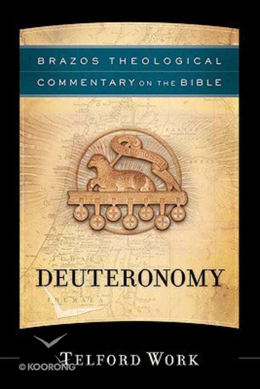 Deuteronomy (Brazos Theological Commentary On The Bible Series) Hardback