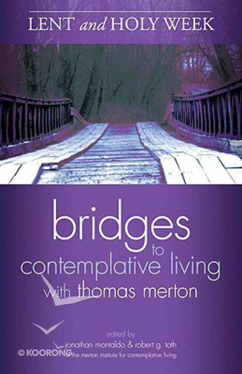 Bridges to Contemplative Living: Lent & Holy Week Paperback