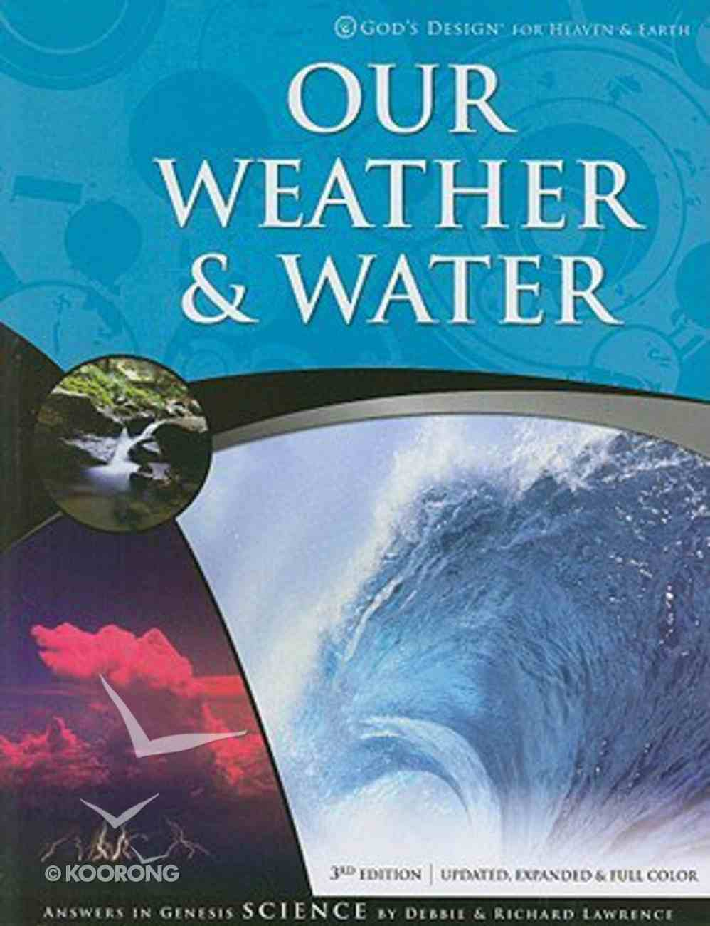Our Weather & Water (God's Design For Science Series) Paperback