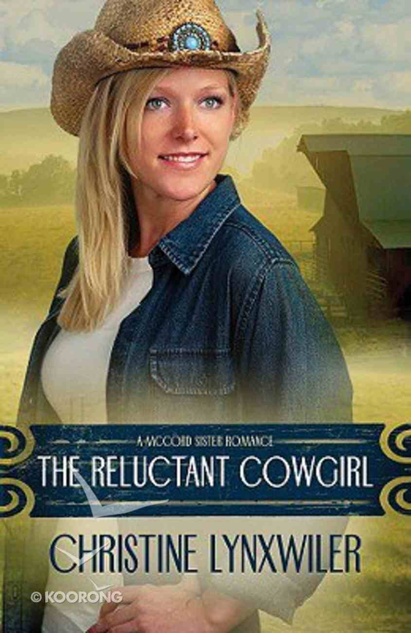 The Reluctant Cowgirl (#01 in The Mccord Sisters Series) Paperback