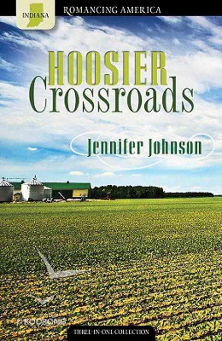 3in1: Romancing America: Hoosier Crossroads (Indiana) (Romancing America Series) Paperback