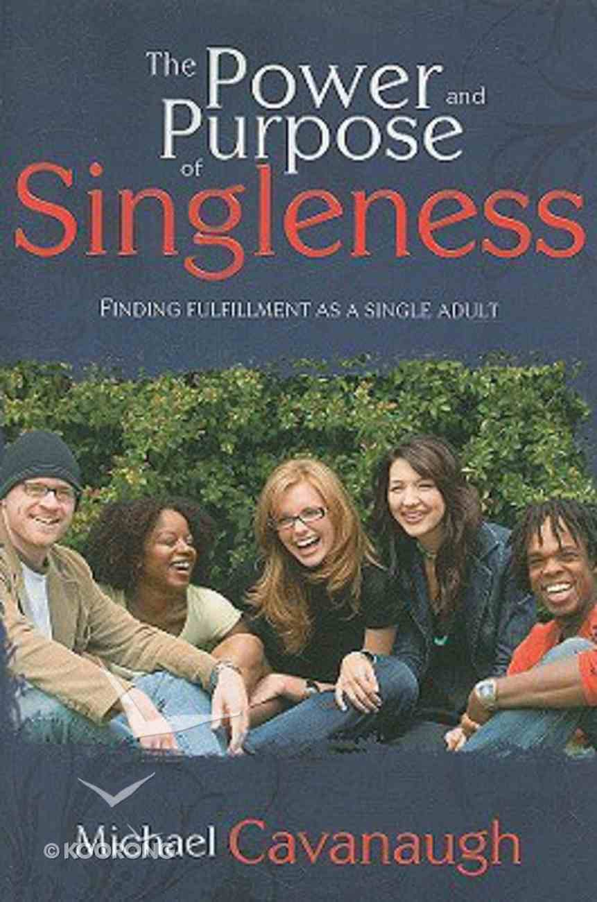 The Power and Purpose of Singleness Paperback