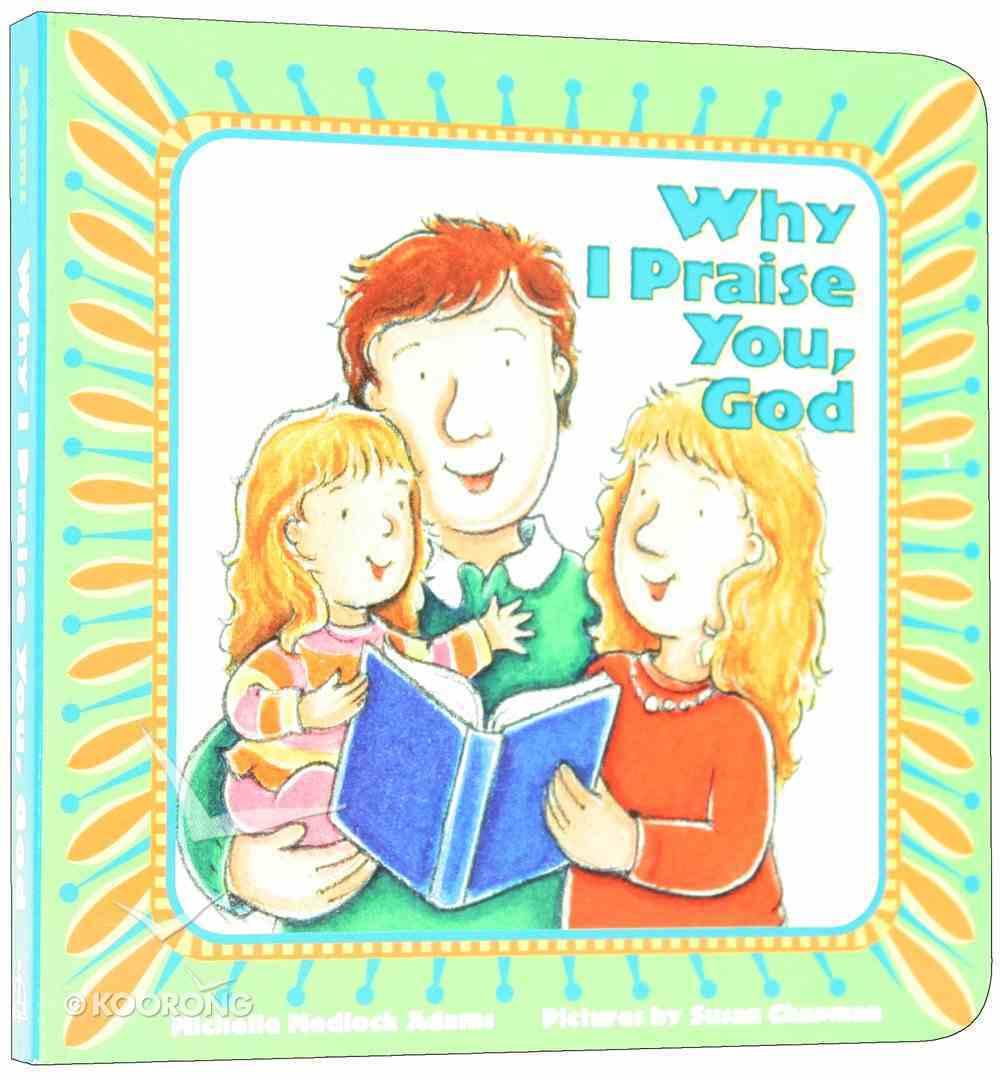 Why I Praise You, God Board Book
