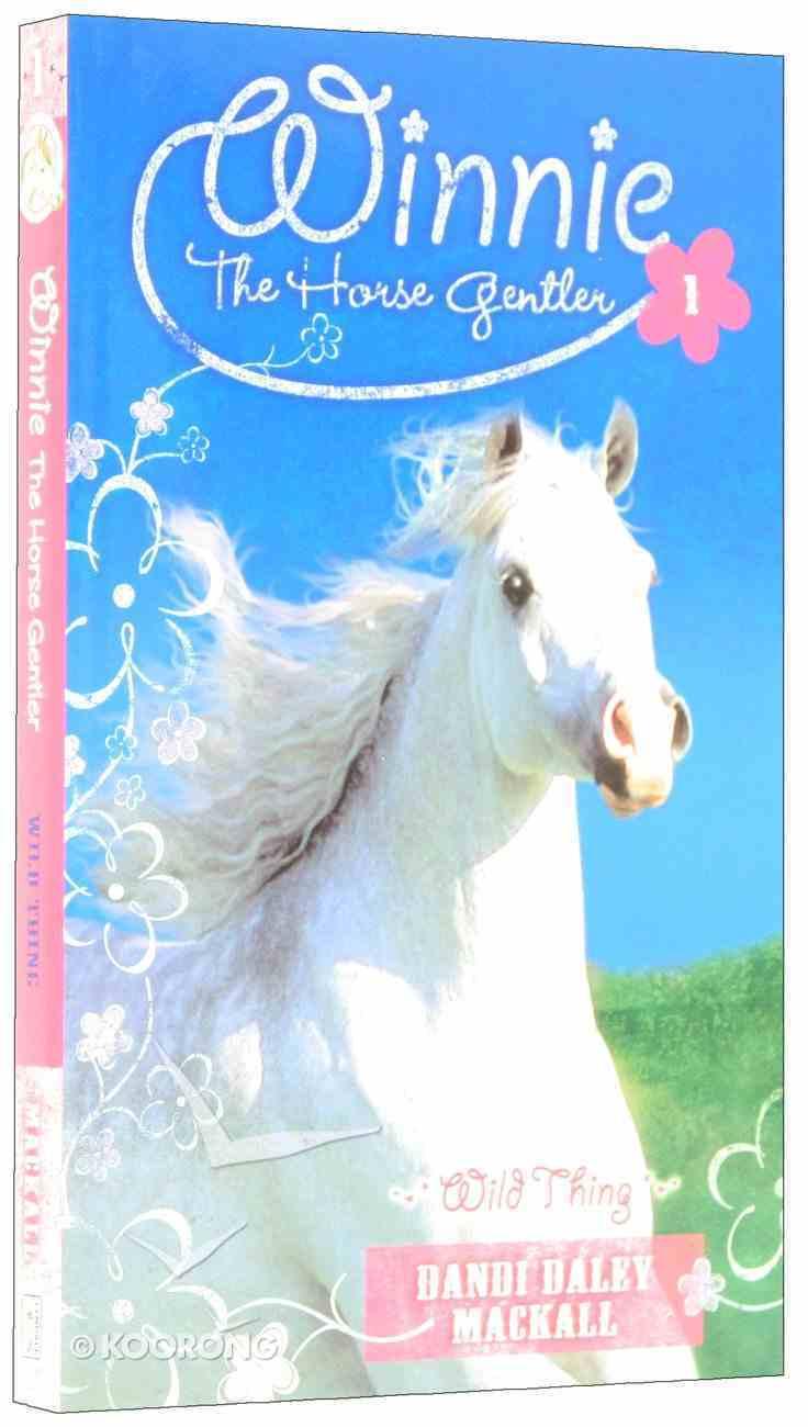 Wild Thing (#01 in Winnie The Horse Gentler Series) Paperback