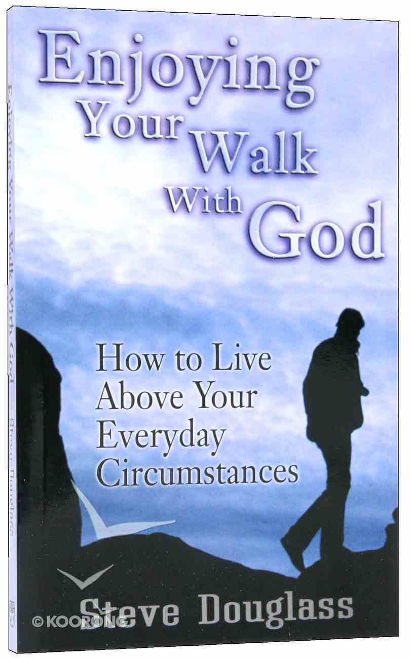 Enjoying Your Walk With God Paperback