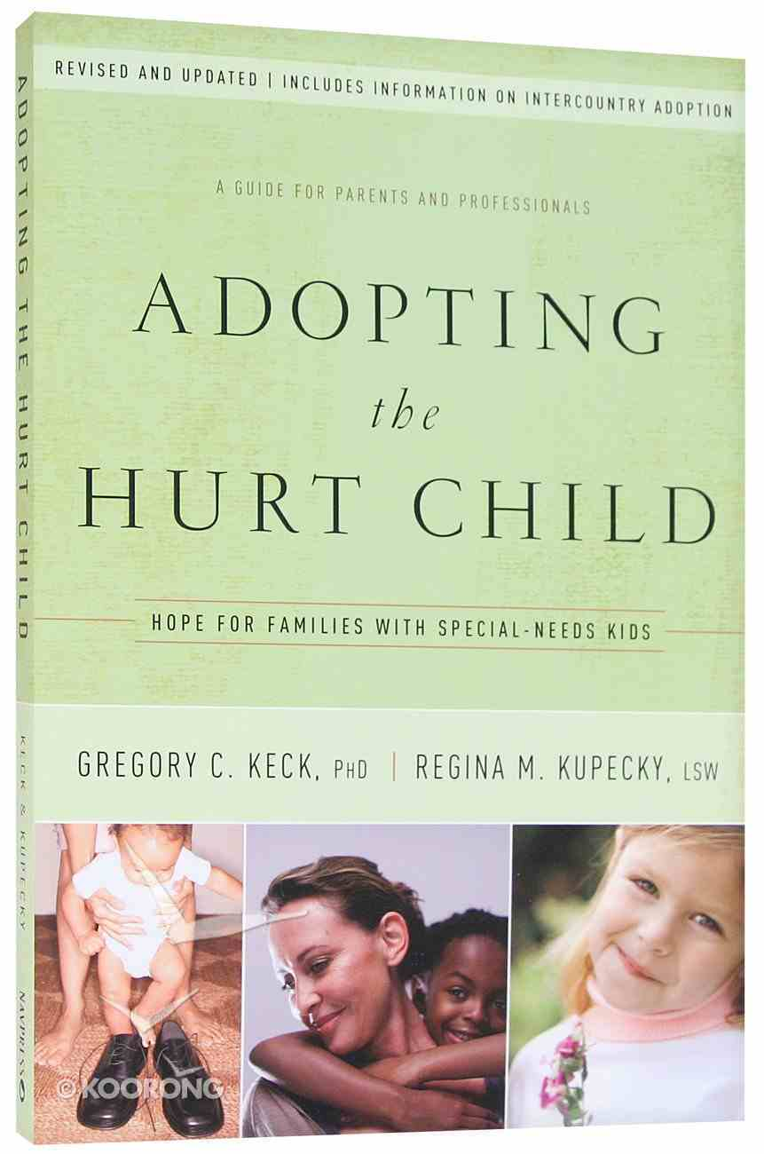 Adopting the Hurt Child: Hope For Families With Special-Needs Kids Paperback