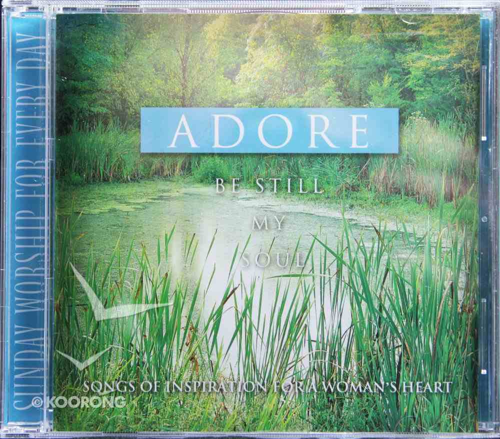 Adore: Be Still My Soul CD