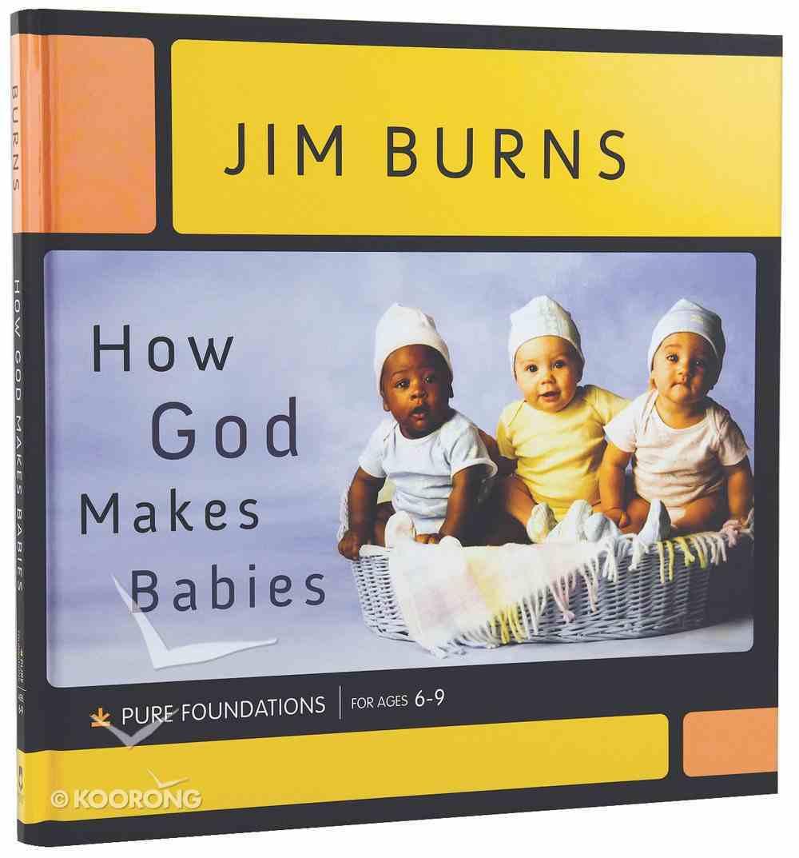 How God Makes Babies (Pure Foundations Series) Hardback