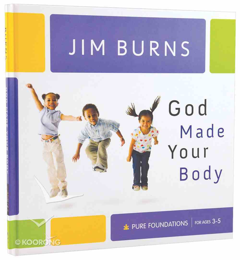 God Made Your Body (Pure Foundations Series) Hardback