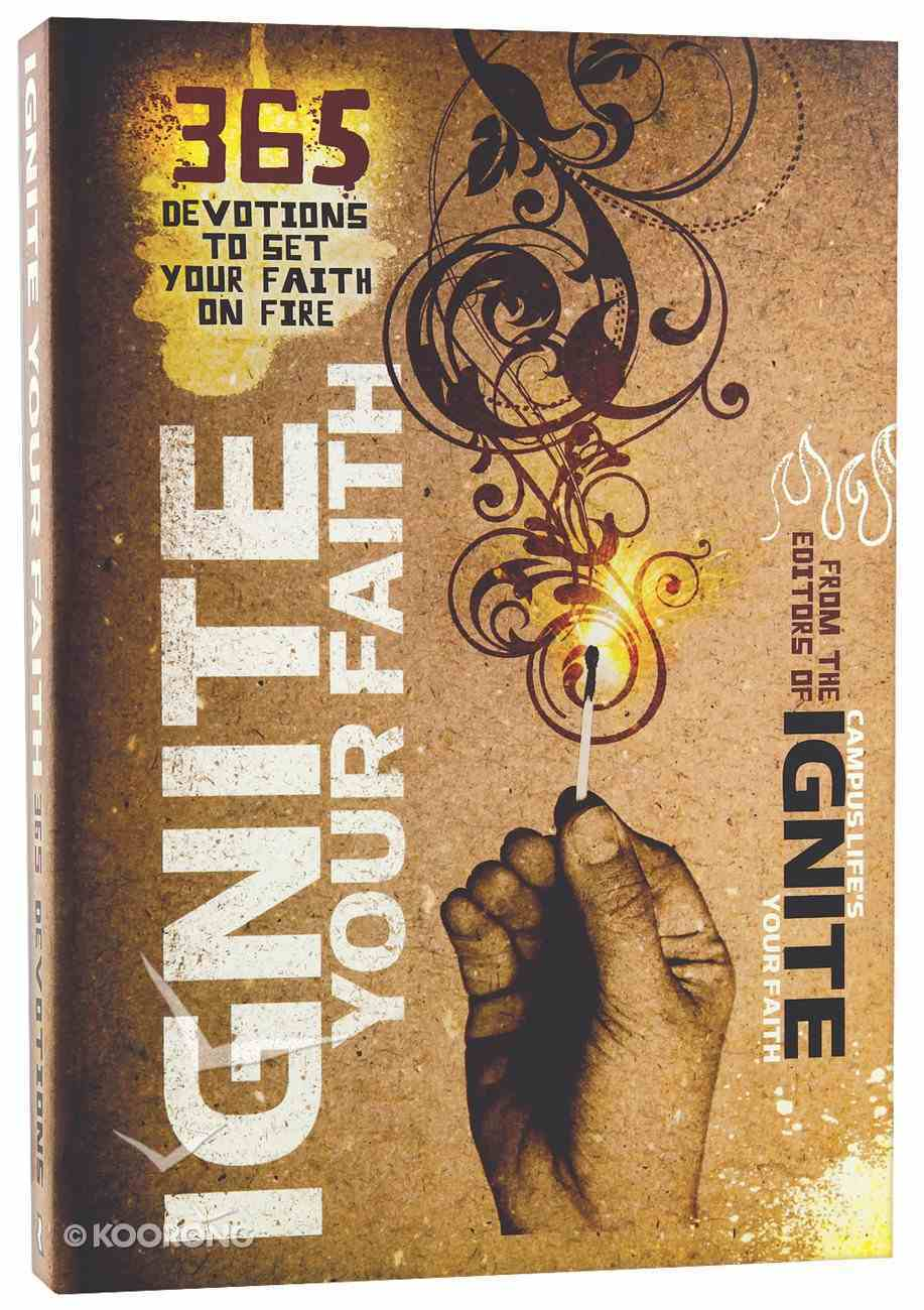 Ignite Your Faith: 365 Devotions to Set Your Faith on Fire Paperback
