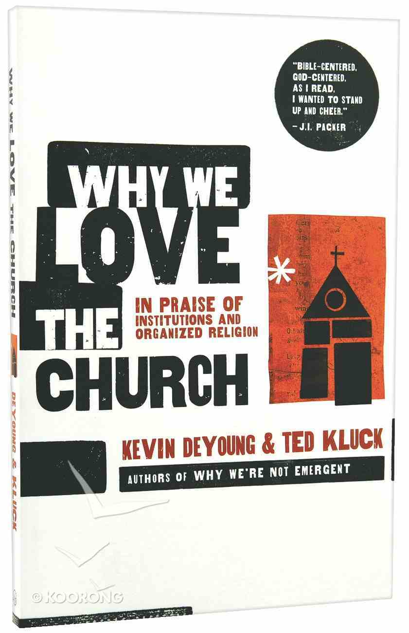 Why We Love the Church Paperback