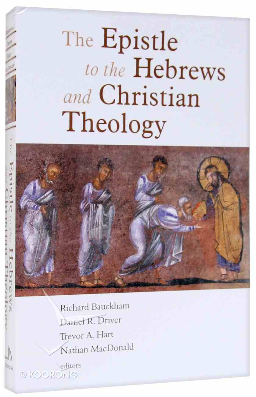 The Epistle to the Hebrews and Christian Theology Paperback