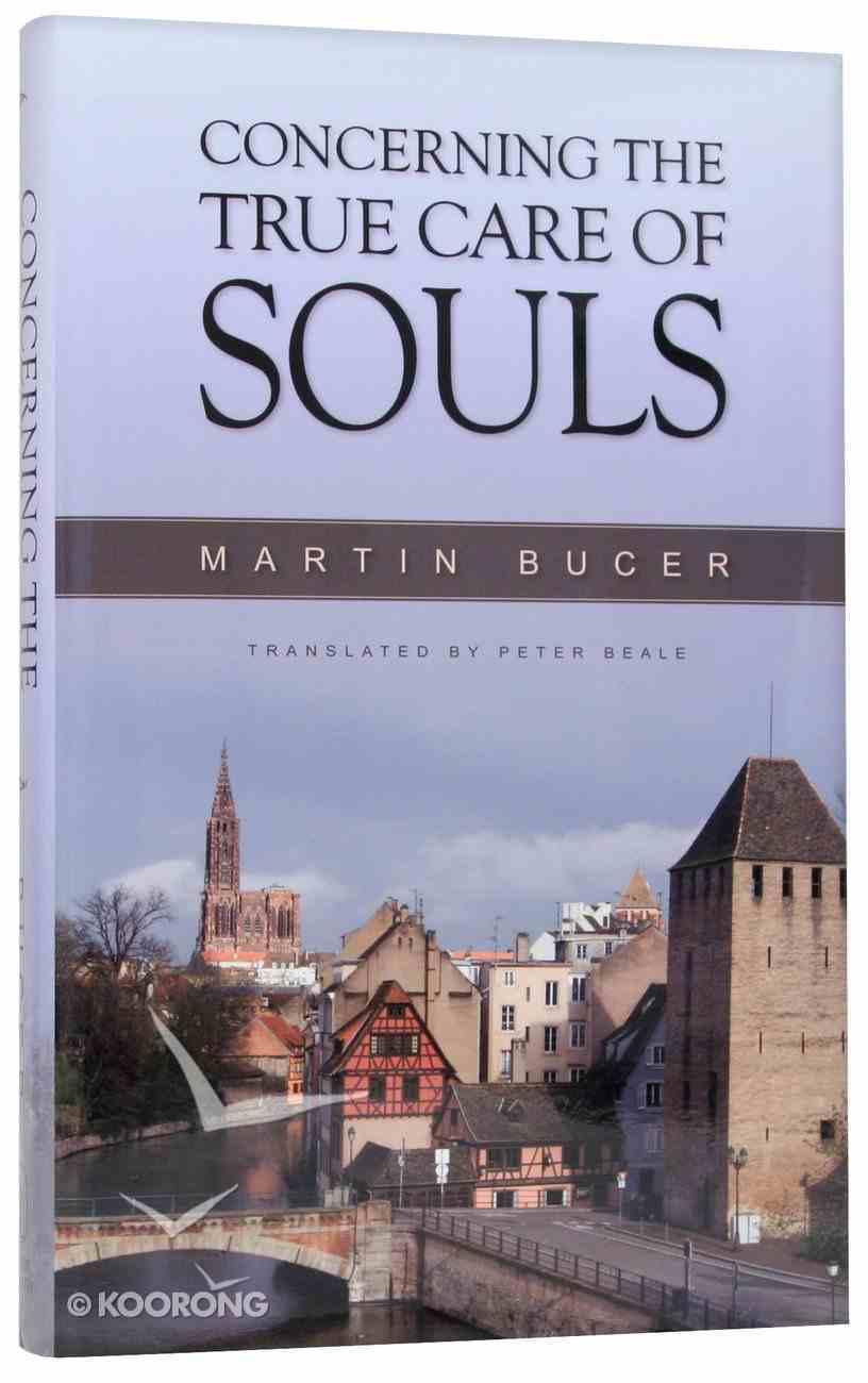 Concerning the True Care of Souls Hardback