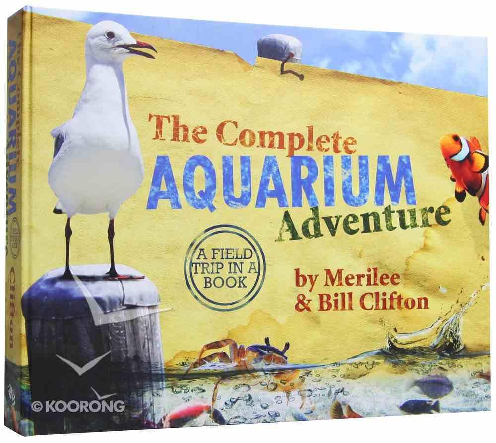 The Complete Aquarium Adventure Hardback