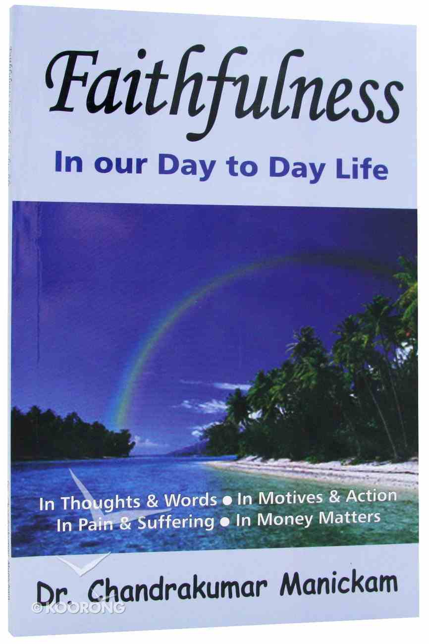 Faithfulness in Our Day to Day Life Paperback