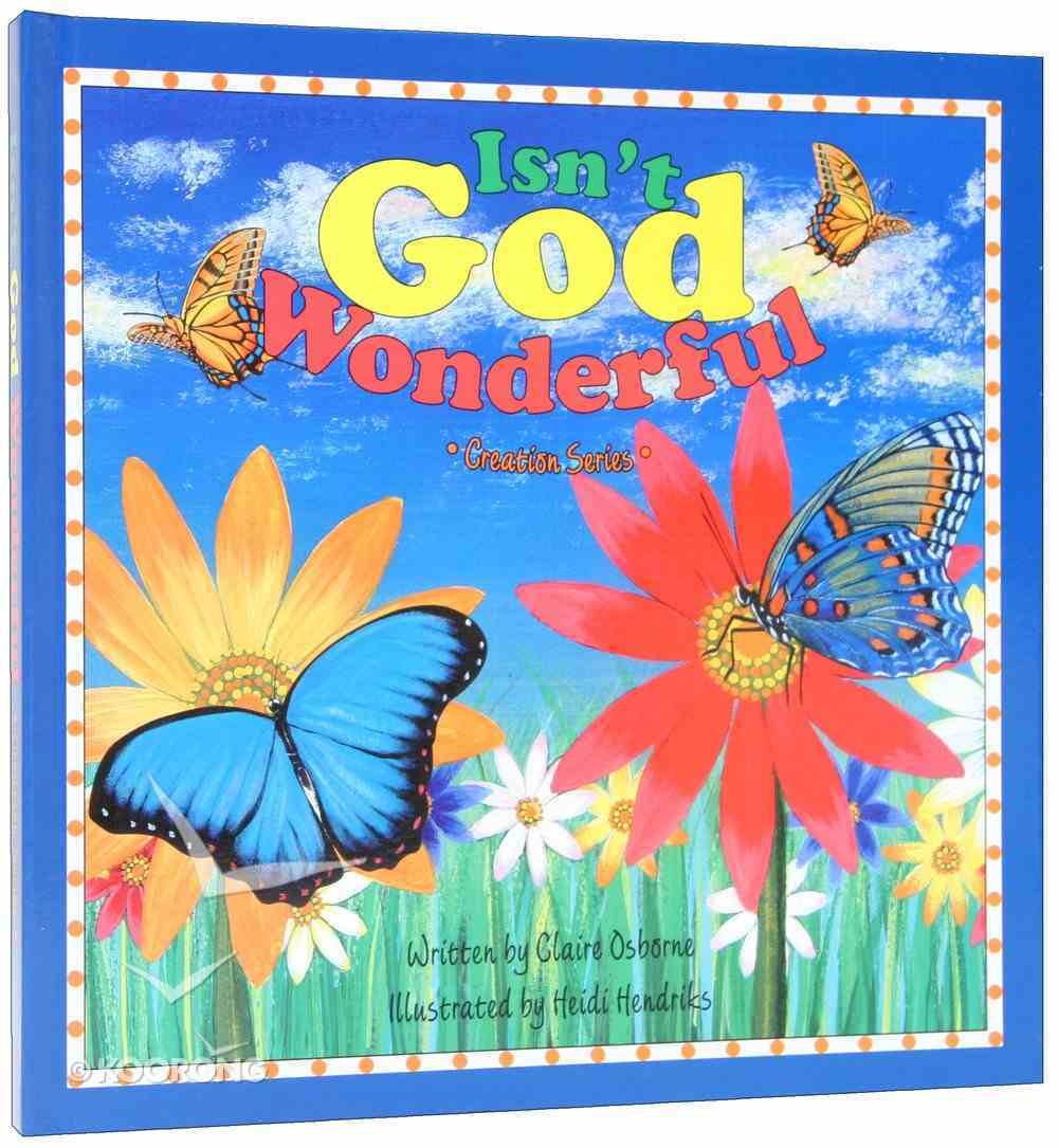 Isn't God Wonderful (Creation Series) Board Book