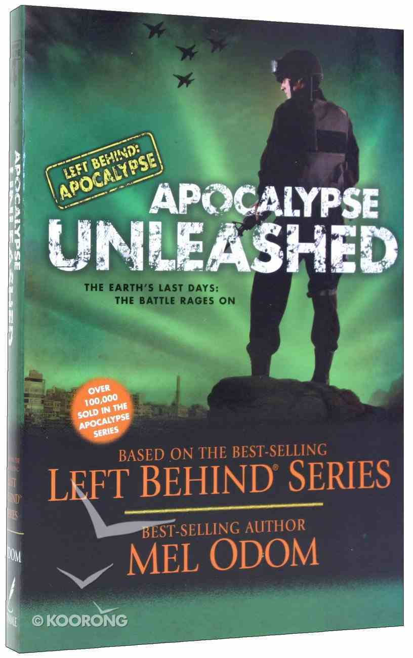 Apocalypse Unleashed (#04 in Left Behind: Apocalypse Series) Paperback