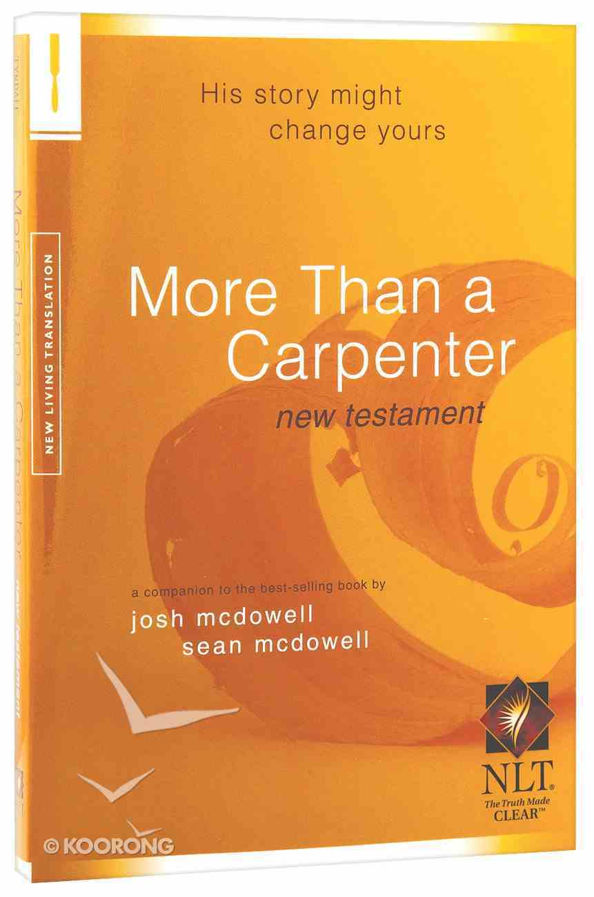 NLT More Than a Carpenter New Testament Paperback