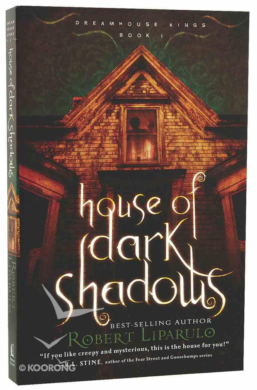 House of Dark Shadows (#01 in Dreamhouse Kings Series) Paperback