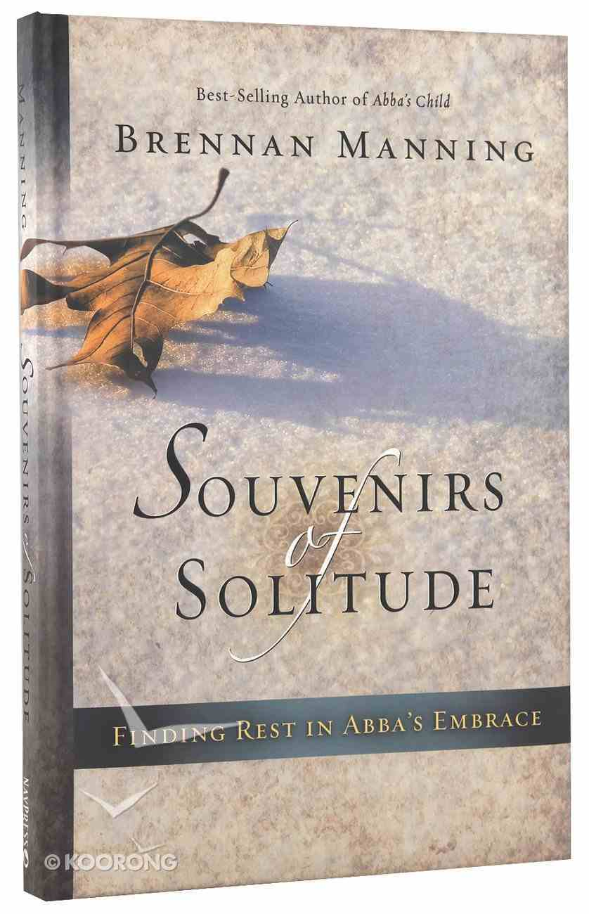 Souvenirs of Solitude: Finding Rest in Abba's Embrace Hardback