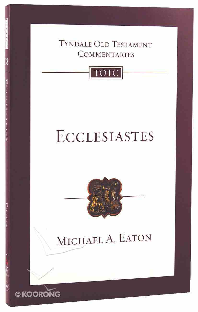Ecclesiastes (Re-Formatted) (Tyndale Old Testament Commentary Re-issued/revised Series) Paperback